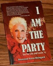I AM THE PARTY: SET FOR LIFE Signed & Inscribed by REVEREND KAREN WEINGARD 2009