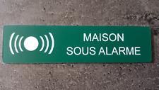 """Plaque gravée"""" MAISON SOUS ALARME """"avec adhésif ,étiquette 10 cm x 2.5 cm ,verte"""