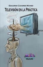Television en la Practica by Eduardo Caceres Manso (2015, Paperback)