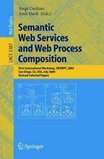 Lecture Notes in Computer Science: Semantic Web Services and Web Process...