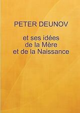 Nouvelle conception de la Mère et de la Naissance by Peter Deunov (2008,...