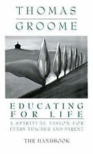 Educating for Life Handbook: A Spiritual Vision for Every Teacher and Parent (St
