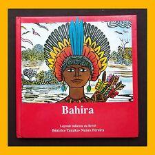 BAHIRA Légende indienne du Brésil Nunes Pereira Béatrice Tanaka 1993