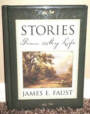 STORIES FROM MY LIFE by James E. Faust 2001 1STED LDS MORMON BOOK HB