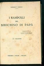 KOCH HENNY I RAMPOLLI DEL BIRICHINO DI PAPA' SOLMI 1922 LETTERATURA INFANZIA