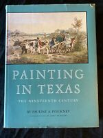 Painting in Texas: The 19th Century by Pauline A. Pinckney 1st Edition 1967