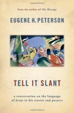 Tell It Slant: A Conversation on the Language of Jesus in His Stories and Prayer