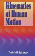 Kinematics of Human Motion by Vladimir M. Zatsiorsky (1997, Book, Other)