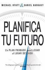 Planifica Tu Futuro: Un Plan Probado Para Llegar Al Lugar Deseado (Paperback or