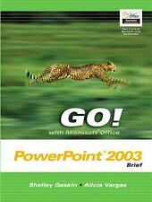 GO! with Microsoft Office PowerPoint 2003 Brief (Go! With Microsoft Office 2003)