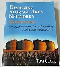 Designing Storage Area Networks: A Practical Reference for Implementing.... 2003