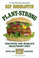 Plant-Strong : Discover the World's Healthiest Diet by Rip Esselstyn (2015, Pap…