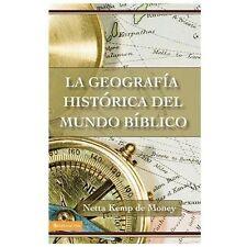 La Geografia Histórica del Mundo Bíblico by Netta Kemp de Money (1969, Paperback