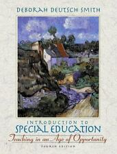 Introduction to Special Education : Teaching in an Age of Opportunity by Debora…