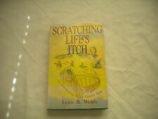 Scratching Life's Itch  An Exhilarating Roller Coaster Ride by L Welch 1st HC/DJ