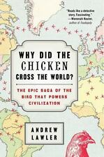 Why Did the Chicken Cross the World?: The Epic Saga of the Bird that Powers Civ