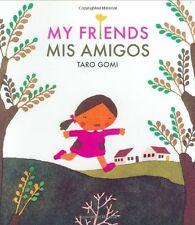 My Friends/Mis Amigos by Taro Gomi