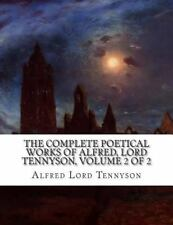 Complete Poetical Works of Alfred, Lord Tennyson, Volume 2 Of 2: By Tennyson,...