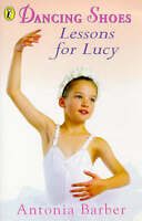 Lessons for Lucy (Dancing Shoes) by Barber, Antonia, Acceptable Used Book (Paper