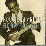 ROCKIE CHARLES - Born for you - CD Album