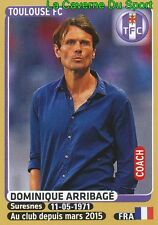 438 DOMINIQUE ARRIBAGE # TOULOUSE.FC TFC STICKER PANINI FOOT 2016