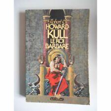 Kull le roi barbare / Howard, Robert / Réf43612