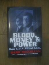 Blood, Money and Power : How L. B. J. Killed J. F. K. by Barr McClellan (2003, …
