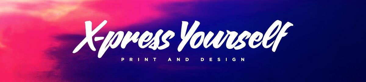 X-Press Yourself Prints + Design