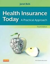 Health Insurance Today: A Practical Approach, 4e