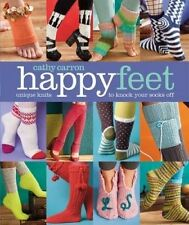 Happy Feet 'Unique Knits to Knock Your Socks Off Carron, Cathy