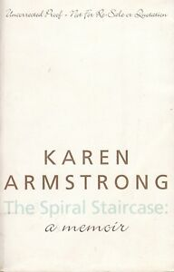 The Spiral Staircase a memoir by Karen Armstrong - Uncorrected Proof