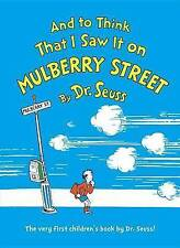 And to Think That I Saw It on Mulberry Street by Dr Seuss (Large Hardback)