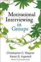 Motivational Interviewing in Groups, Hardcover by Wagner, Christopher C.; Ing...