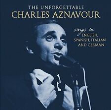 Charles Aznavour - Unforgettable: Sings In English Spanish Italian & German [New