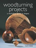 Woodturning Projects By Mark Baker Paperback NEW