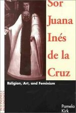 Sor Juana Ines De LA Cruz: Religion, Art, and Feminism