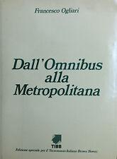 DALL'OMNIBUS ALLA METROPOLITANA  di F. Ogliari  Tibb 1985