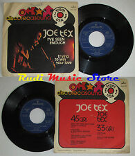 LP 45 7'' JOE TEX I've seen enough Trying to win 1973 italy MERCURY cd mc dvd(*)