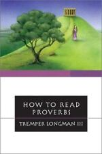 How to Read: How to Read Proverbs by Tremper, III Longman (2002, Paperback)