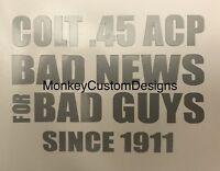 Colt 45 Vinyl Decal Gun Sayings NRA 2nd amendment Gun rights