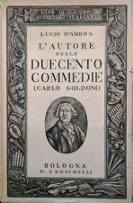 LUCIO D'AMBRA L'AUTORE DELLE DUECENTO COMMEDIE CARLO GOLDONI ZANICHELLI 1943