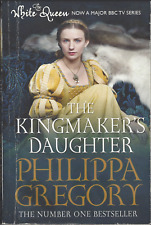 The Kingmaker's Daughter by Philippa Gregory - Paperback - Good Condition