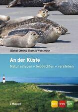 Bärbel Oftring - An der Küste: Natur erleben - beobachten - verstehen