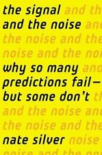 The Signal and the Noise: Why So Many Predictions Fail - But Some Don't Silver,