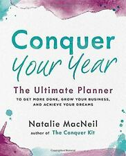 The Conquer: Conquer Your Year : The Ultimate Planner to Get More Done, Grow...