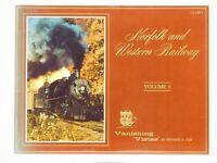 Norfolk and Western Railway Volume 1 by Richard E Cox ©1985