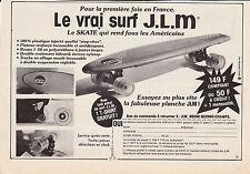 PUBLICITE DE PRESSE  SKATE BOARD . SURF J L M  .  1977
