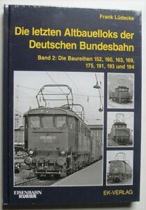 Die letzten Altbauelloks der Deutschen Bundesbahn   Frank Lüdecke   EK-Verlag