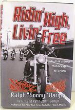 Ridin High, Livin Free: Hell-Raising Motorcycle Stories