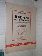 IL DISEGNO TECNICO INDUSTRIALE Federico Cedro Perrella 1943 Volume Primo libro